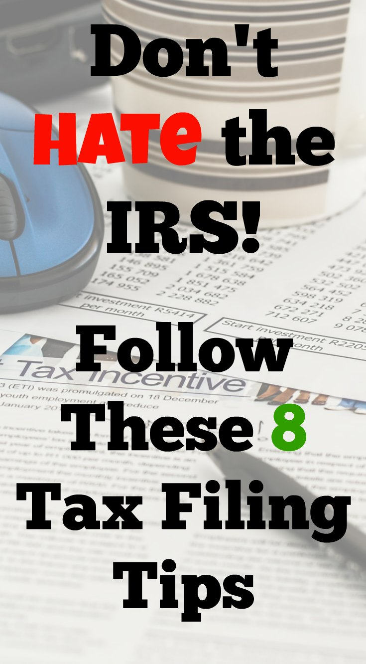 Don\'t Hate the IRS - Follow These 8 Tax Filing Tips - Retire Before Dad