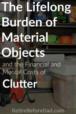 Certain material possessions can become lifelong burdens if you aren't careful. It's important to get your spouse on board when de-cluttering and buying new things that take up space in your home.