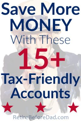 Save more money and keep more of what you earn out of the hands of Uncle Sam by utilizing these 15+ tax-advantaged and tax-friendly accounts.