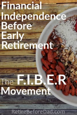 Financial independence and early retirement are different in my view. You can reach them both. I'm now pairing my financial success with a healthy daily intake of FIBER.