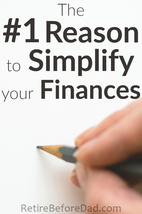 As a husband and Dad of three, there's one big reason that's driving me to simplify. That's to avoid passing on complicated finances to my family if something were to happen to me. It's not the only reason to simplify your finances. Simplifying also lessens account maintenance and frees time to do things that matter.
