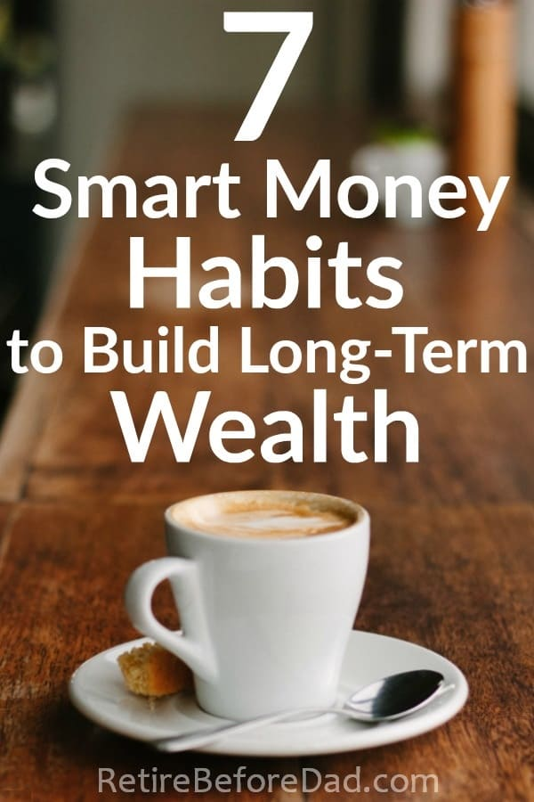 Building long-term wealth requires implementing smart money habits and sticking to them over long periods of time. Create a solid financial foundation before investing, then invest early and often over the long-term while keeping your fees low. Ignore the bad money habits of your peers and avoid lifestyle inflation.